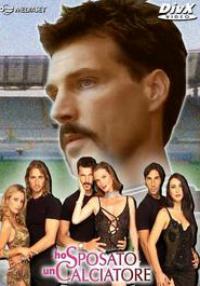 Ho sposato un calciatore - miniserie TV