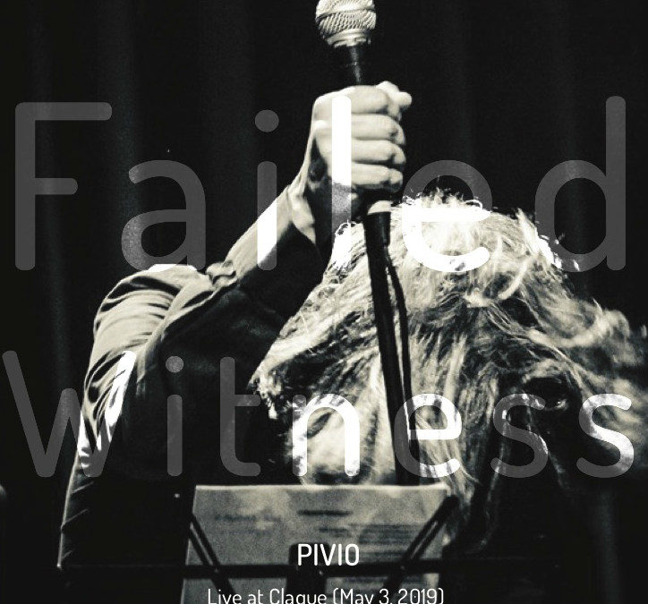 Failed Witness – l'album live di Pivio